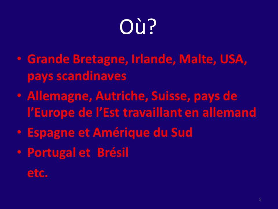 Où Grande Bretagne, Irlande, Malte, USA, pays scandinaves