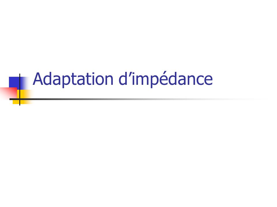 Adaptation d'impédance