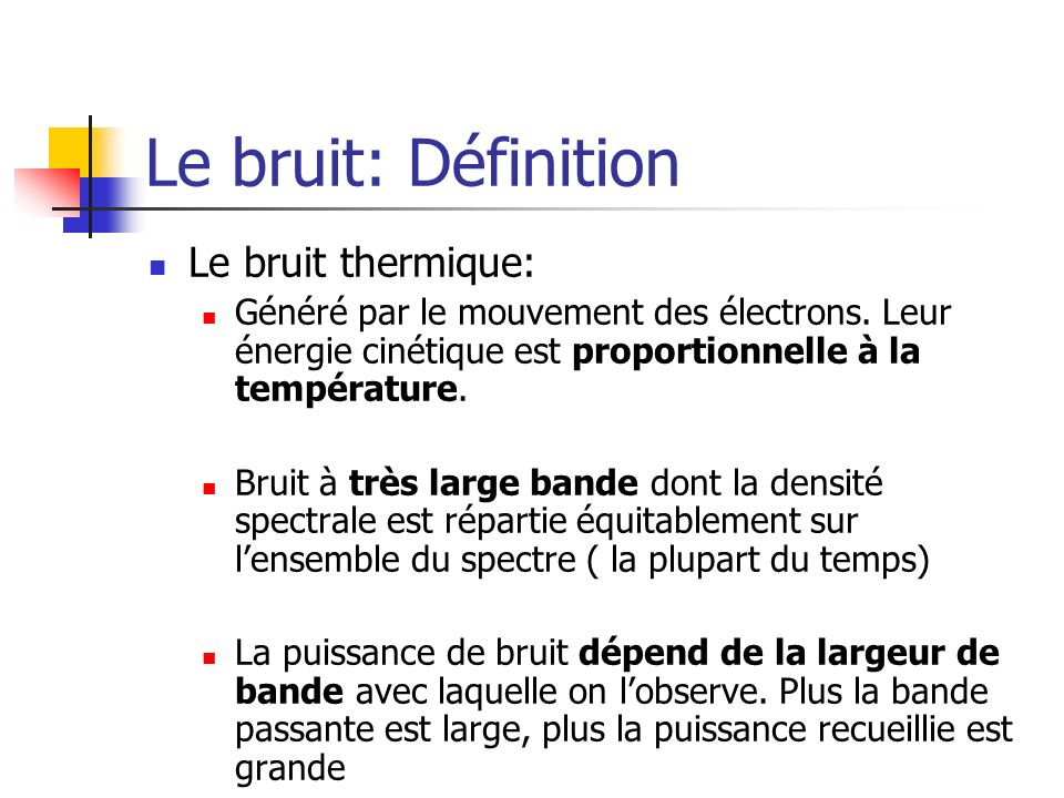Le bruit: Définition Le bruit thermique: