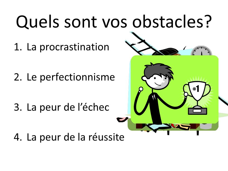 Quels sont vos obstacles