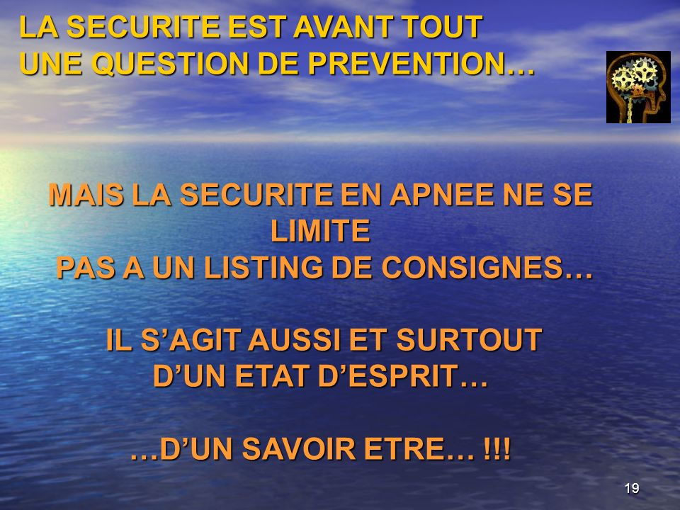 LA SECURITE EST AVANT TOUT UNE QUESTION DE PREVENTION…