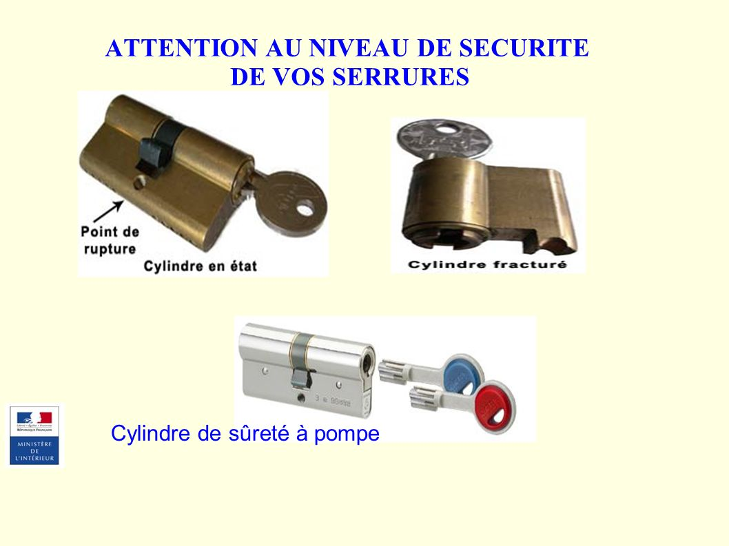 ATTENTION AU NIVEAU DE SECURITE DE VOS SERRURES