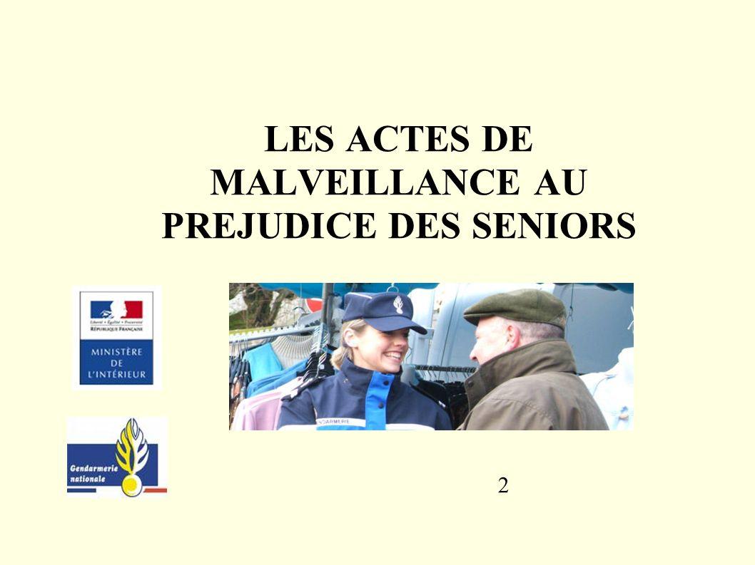 LES ACTES DE MALVEILLANCE AU PREJUDICE DES SENIORS