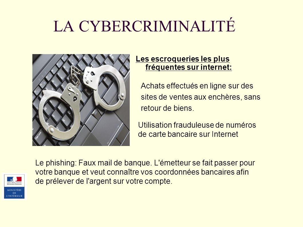 LA CYBERCRIMINALITÉ Les escroqueries les plus fréquentes sur internet: