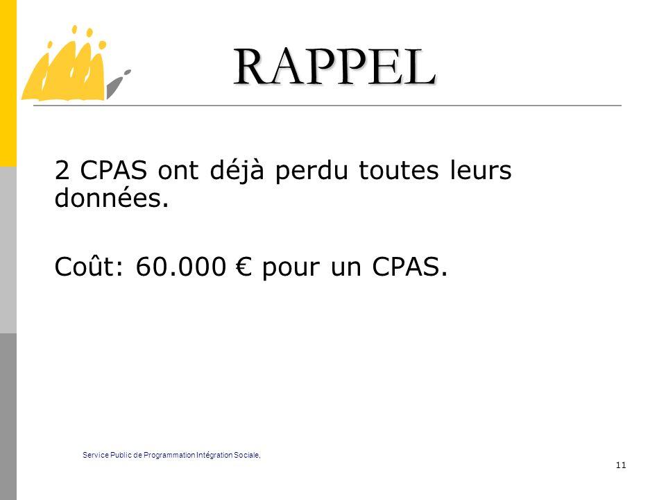 RAPPEL 2 CPAS ont déjà perdu toutes leurs données.