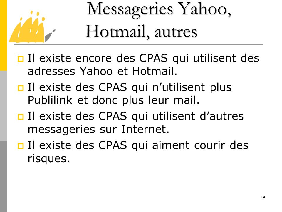 Messageries Yahoo, Hotmail, autres