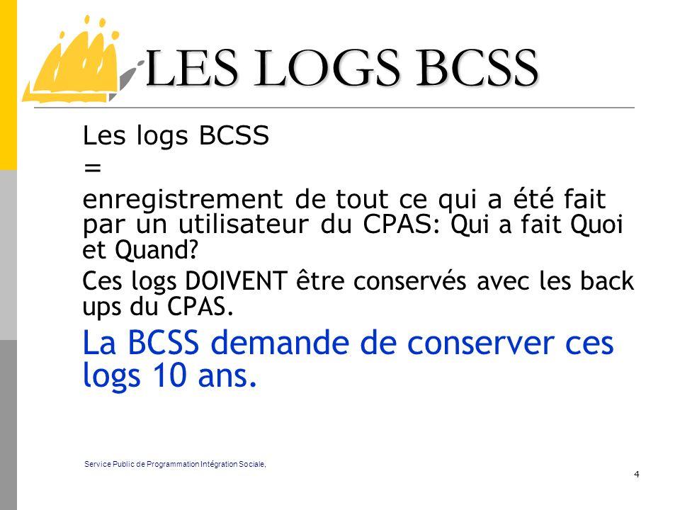 LES LOGS BCSS Les logs BCSS =