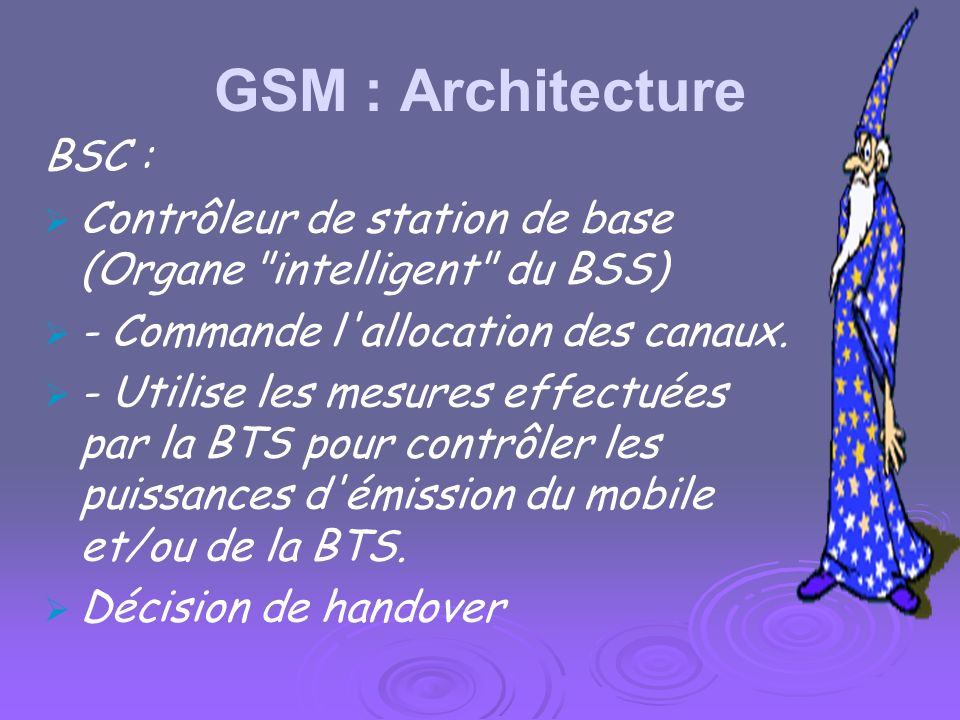 GSM : Architecture BSC :