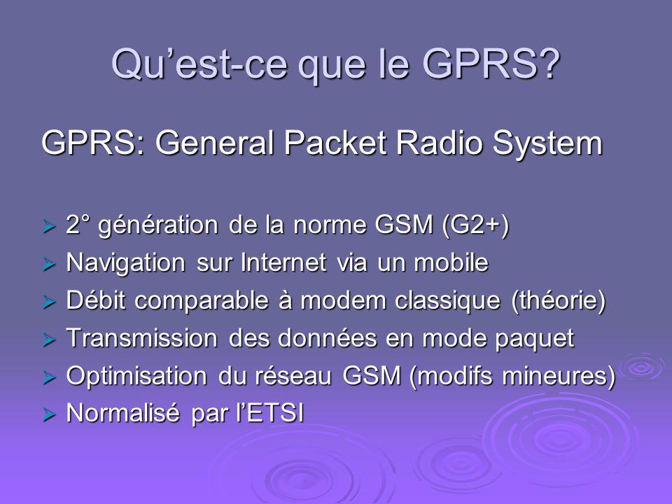 Qu'est-ce que le GPRS GPRS: General Packet Radio System
