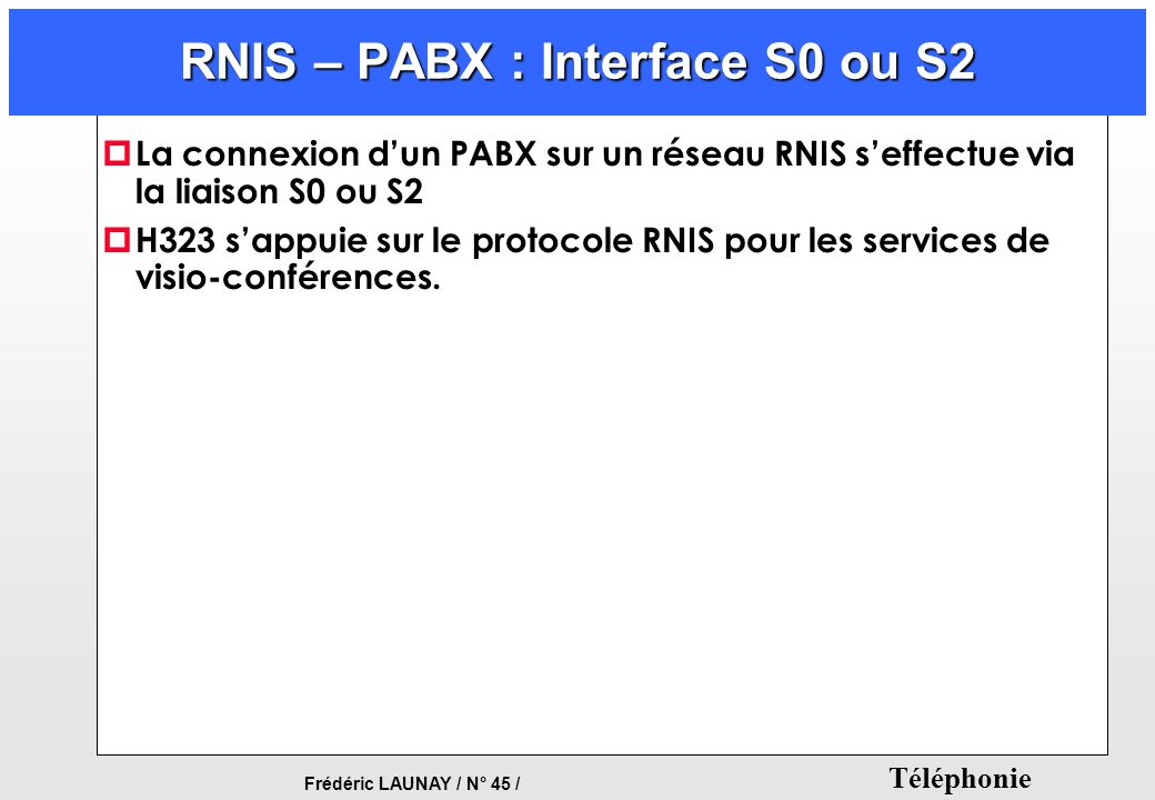 RNIS – PABX : Interface S0 ou S2