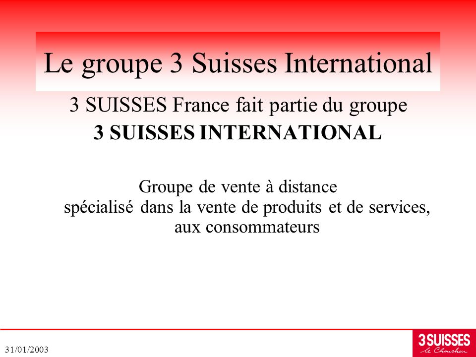 Le groupe 3 Suisses International