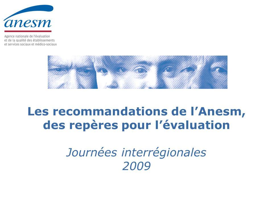Les recommandations de l'Anesm, des repères pour l'évaluation Journées interrégionales 2009