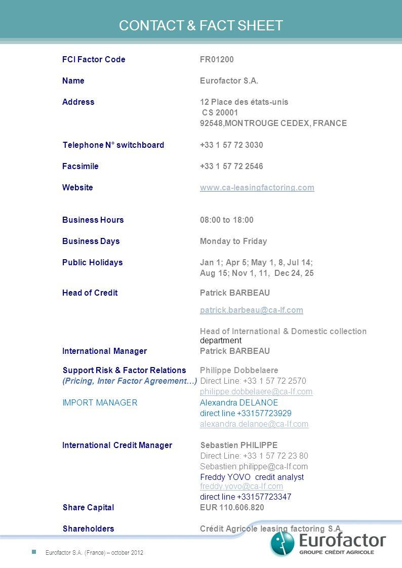 CONTACT & FACT SHEET FCI Factor Code FR01200 Name Eurofactor S.A.