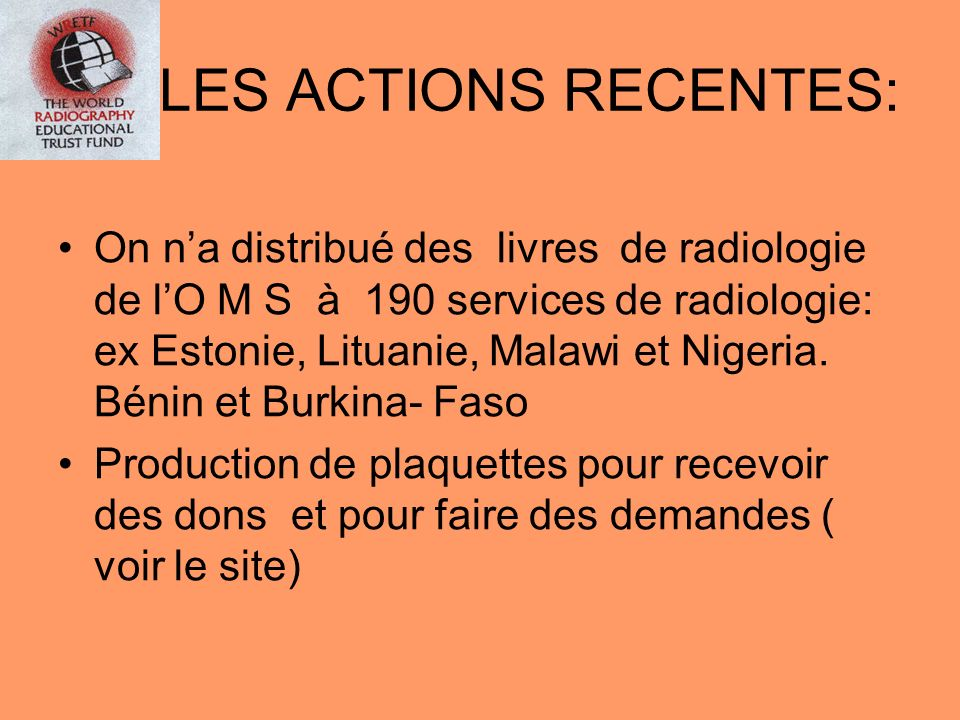LES ACTIONS RECENTES: