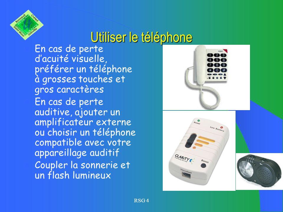 Utiliser le téléphone En cas de perte d'acuité visuelle, préférer un téléphone à grosses touches et gros caractères.