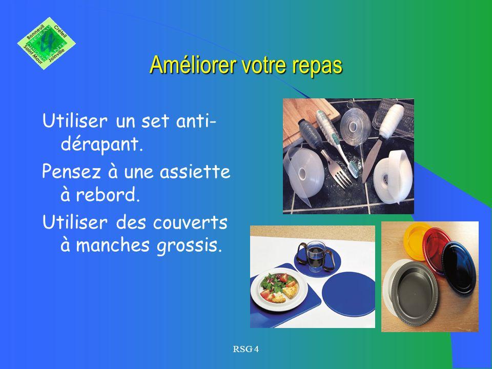 Améliorer votre repas Utiliser un set anti-dérapant.