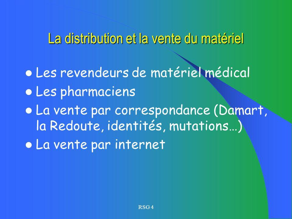 La distribution et la vente du matériel