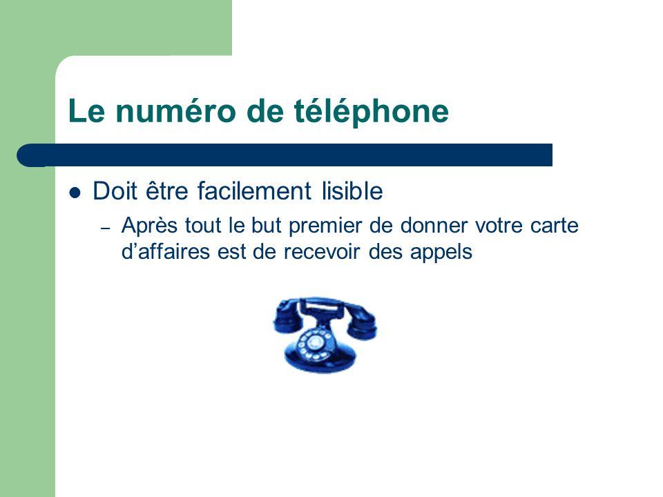 Le numéro de téléphone Doit être facilement lisible