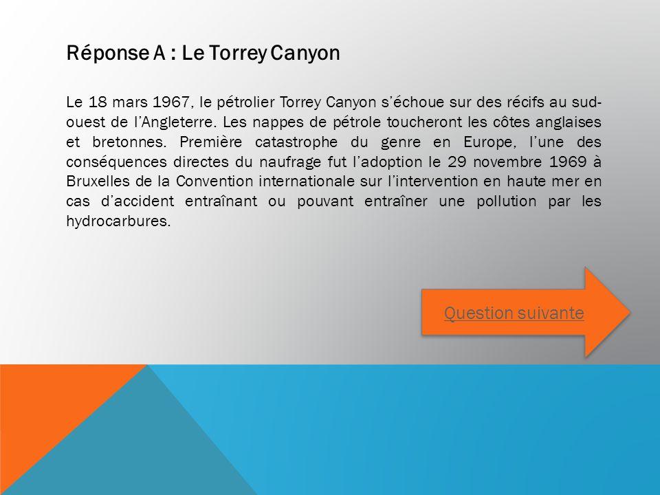 Réponse A : Le Torrey Canyon