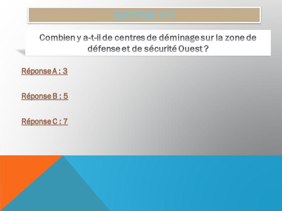 QUESTION N°9 Combien y a-t-il de centres de déminage sur la zone de défense et de sécurité Ouest .