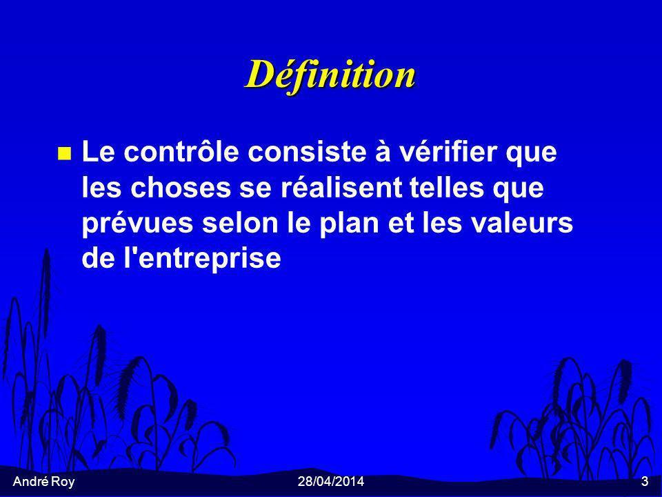 Définition Le contrôle consiste à vérifier que les choses se réalisent telles que prévues selon le plan et les valeurs de l entreprise.