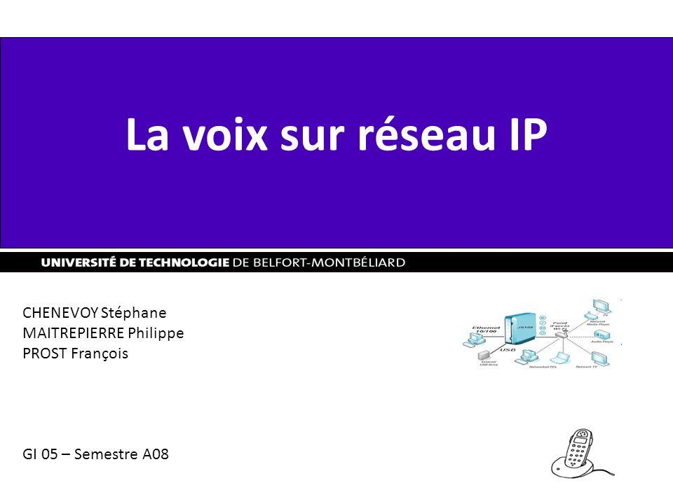 La voix sur réseau IP CHENEVOY Stéphane MAITREPIERRE Philippe