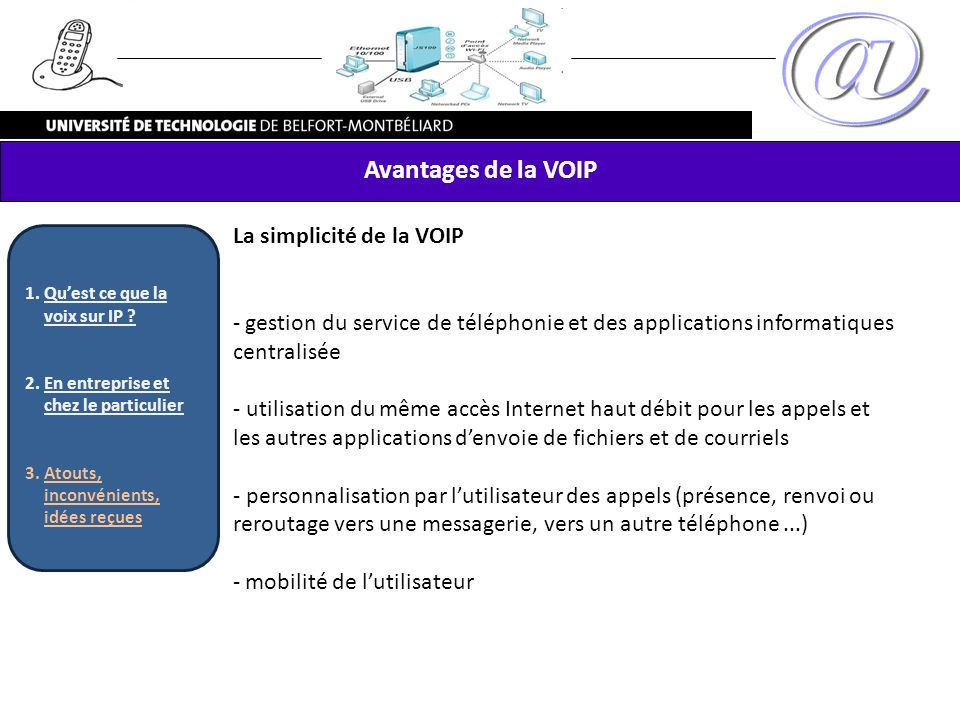 Avantages de la VOIP La simplicité de la VOIP