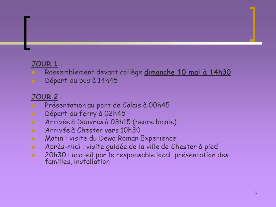 JOUR 1 : Rassemblement devant collège dimanche 10 mai à 14h30. Départ du bus à 14h45. JOUR 2 : Présentation au port de Calais à 00h45.