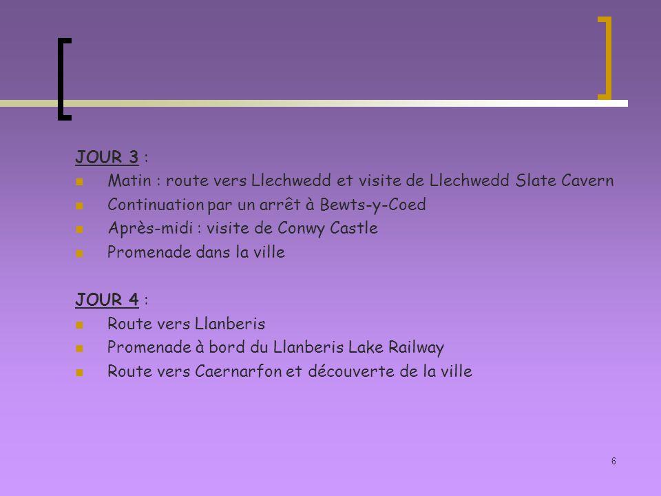 JOUR 3 : Matin : route vers Llechwedd et visite de Llechwedd Slate Cavern. Continuation par un arrêt à Bewts-y-Coed.