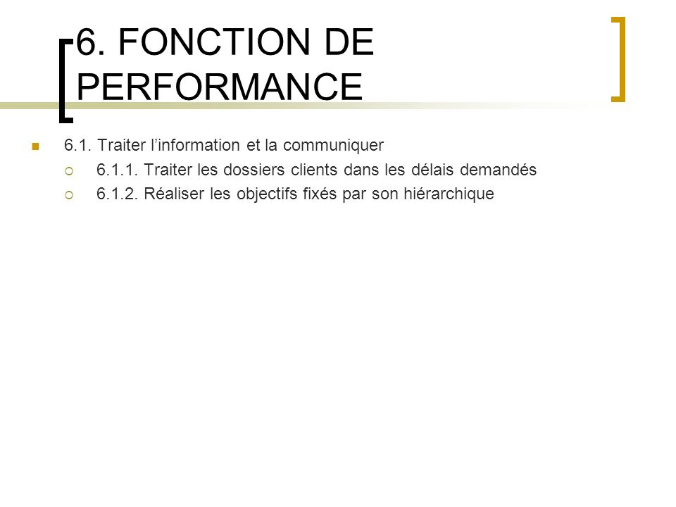 6. FONCTION DE PERFORMANCE