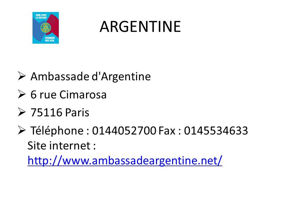 ARGENTINE Ambassade d Argentine 6 rue Cimarosa 75116 Paris