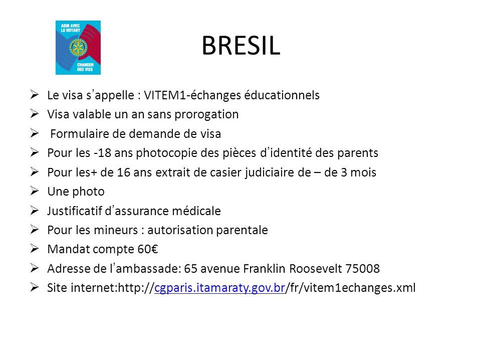 BRESIL Le visa s'appelle : VITEM1-échanges éducationnels