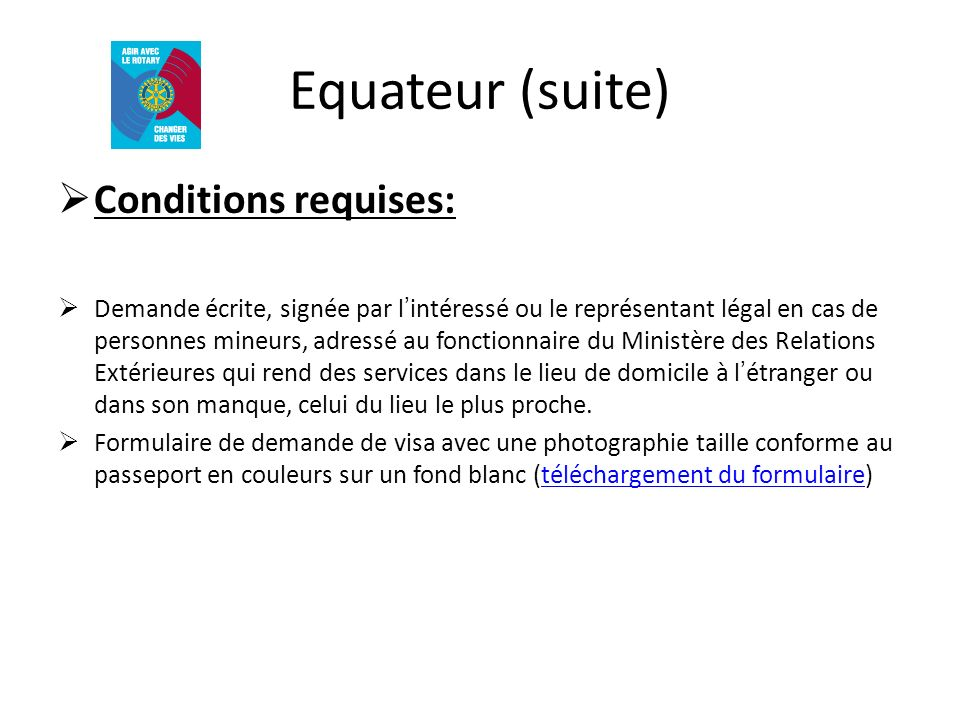 Equateur (suite) Conditions requises: