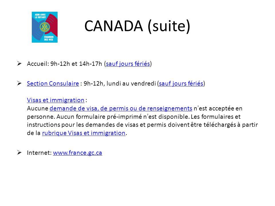 CANADA (suite) Accueil: 9h-12h et 14h-17h (sauf jours fériés)