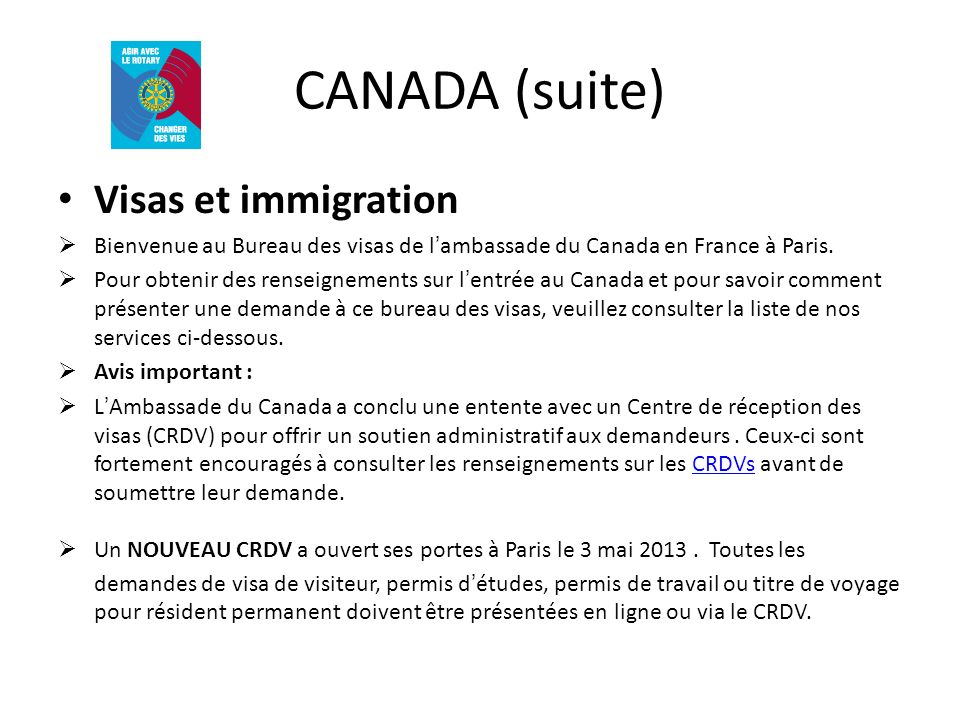 CANADA (suite) Visas et immigration