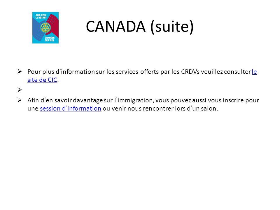 CANADA (suite) Pour plus d'information sur les services offerts par les CRDVs veuillez consulter le site de CIC.