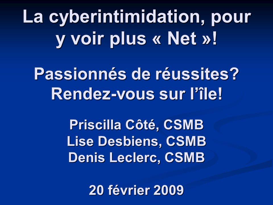La cyberintimidation, pour y voir plus « Net ». Passionnés de réussites.