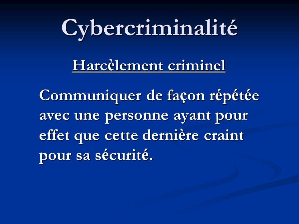Cybercriminalité Harcèlement criminel