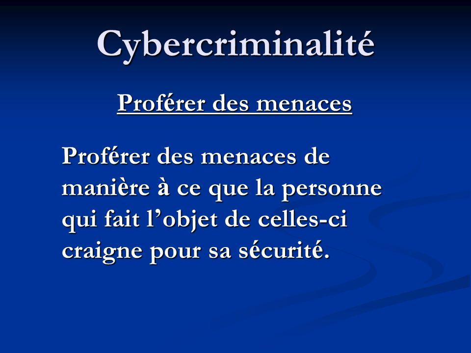 Cybercriminalité Proférer des menaces