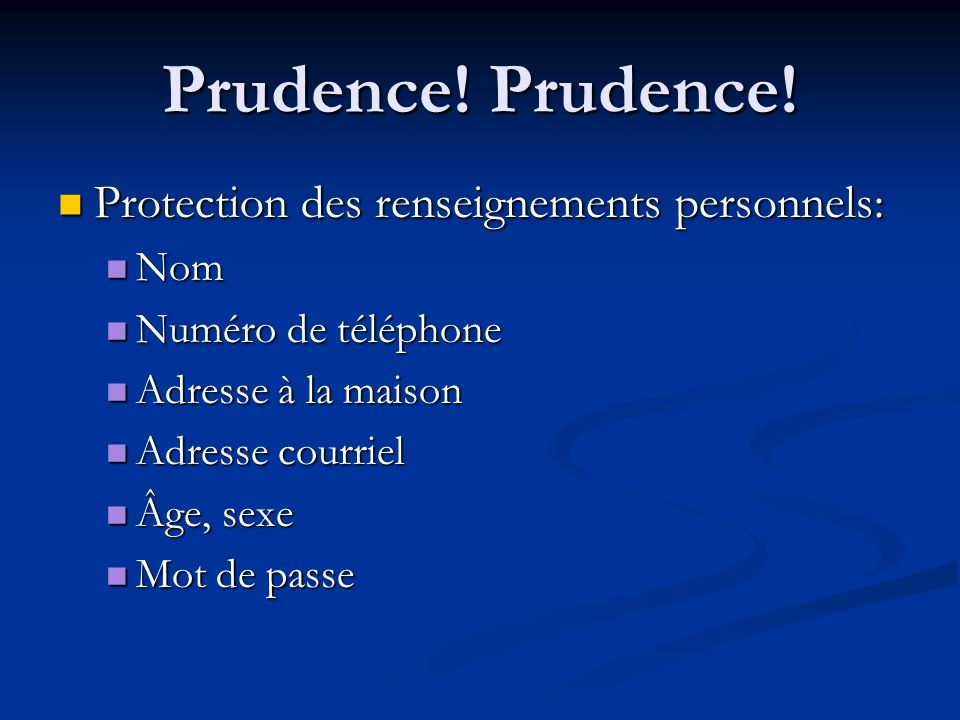 Prudence! Prudence! Protection des renseignements personnels: Nom