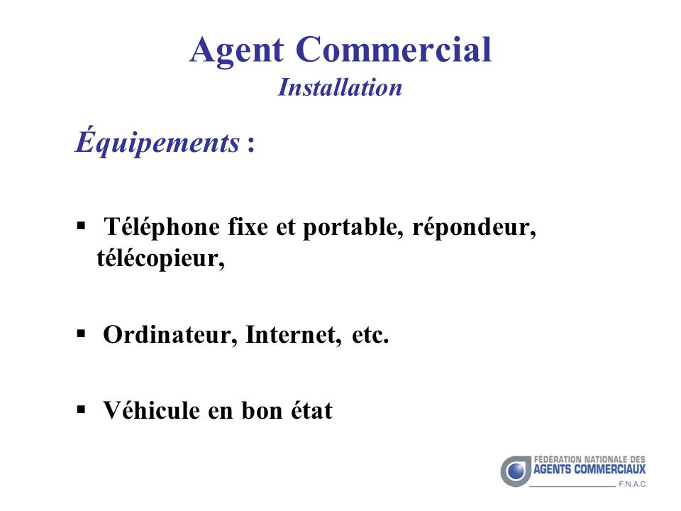 Agent Commercial Installation