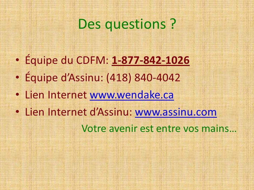 Des questions Équipe du CDFM: 1-877-842-1026