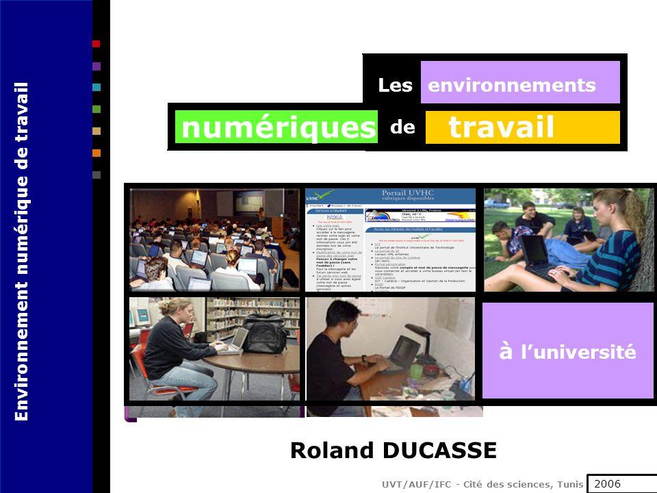 numériques travail à l'université Roland DUCASSE Les environnements de