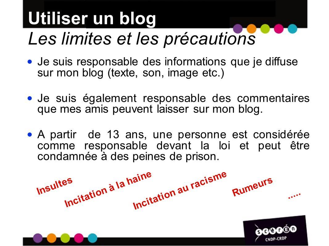 Utiliser un blog Les limites et les précautions