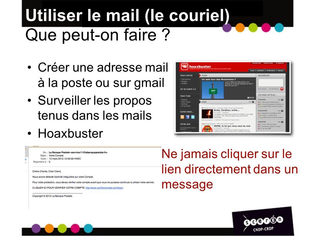 Utiliser le mail (le couriel) Que peut-on faire