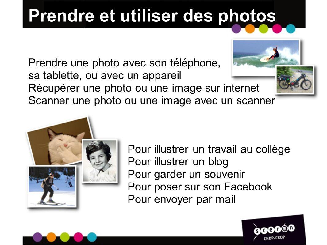 Prendre et utiliser des photos