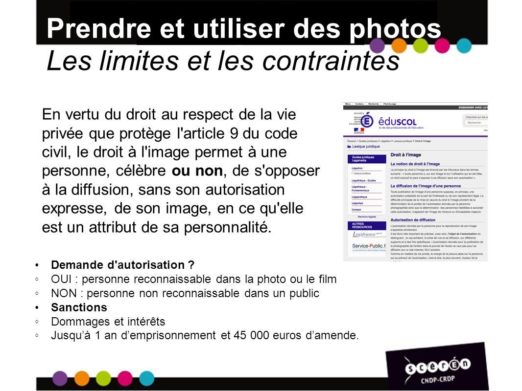 Prendre et utiliser des photos Les limites et les contraintes