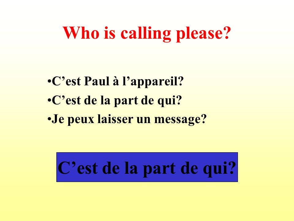 Who is calling please C'est de la part de qui