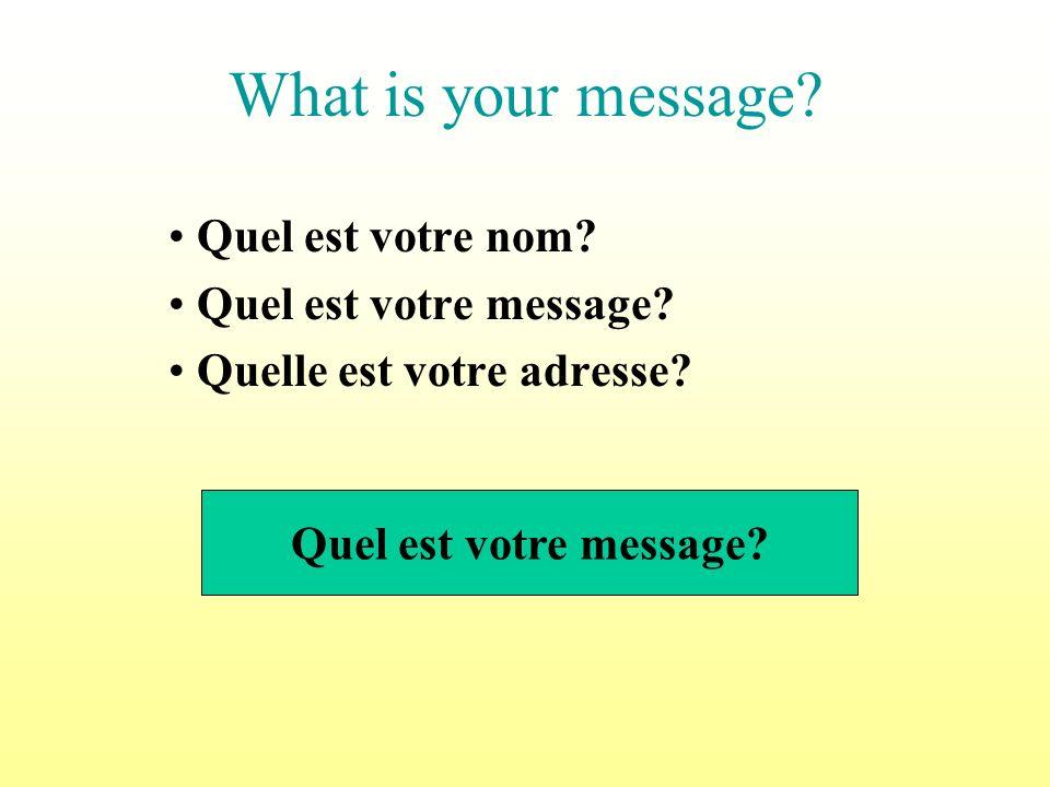 Quel est votre nom Quel est votre message Quelle est votre adresse