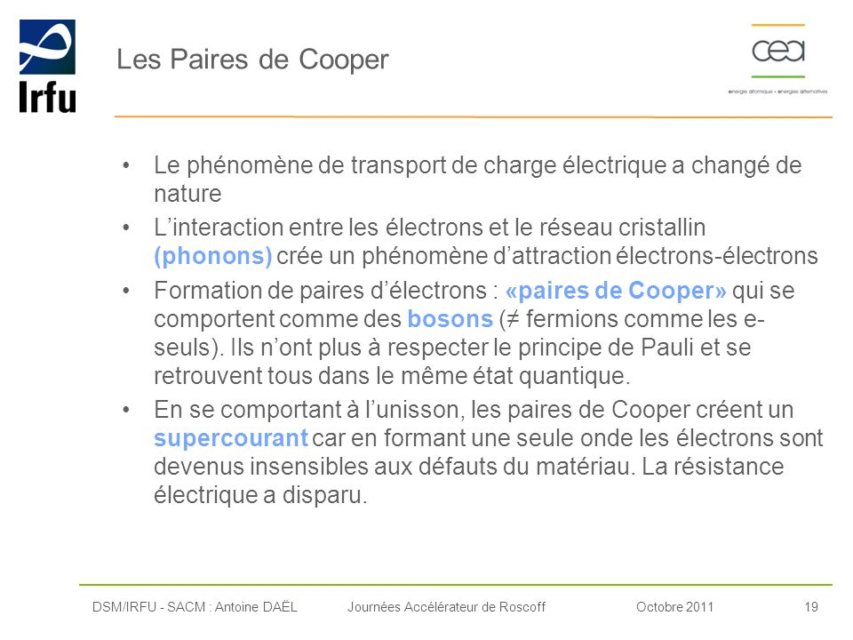 Les Paires de Cooper Le phénomène de transport de charge électrique a changé de nature.